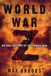 Cover of the book World War Z, soon to be released as a movie starring Brad Pitt.